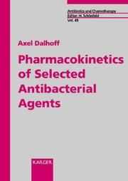 Cover of: Pharmacokinetics of selected antibacterial agents | Axel Dalhoff