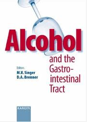 Alcohol And the Gastrointestinal Tract (Digestive Diseases 2005) by M. V. Singer, D. A. Brenner