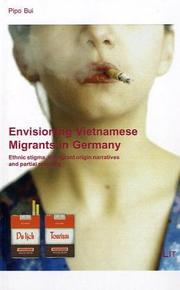 Cover of: Envisioning Vietnamese Migrants in Germany | Pipo Bui