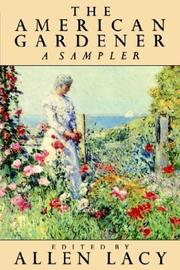 Cover of: The American Gardener | Allen Lacy