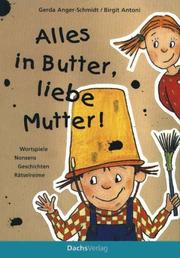 Cover of: Alles in Butter, liebe Mutter!