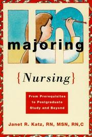 Cover of: Majoring in nursing | Janet R. Katz
