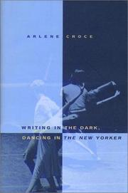 Cover of: Writing in the Dark, Dancing in the New Yorker | Arlene Croce