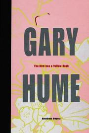 Cover of: Gary Hume, the bird has a yellow beak. Exhibition, Kunsthaus Bregenz, 24.1. - 21.03. 2004