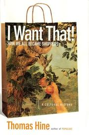 Cover of: I Want That! | Thomas Hine