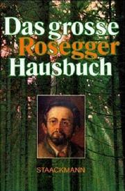 Cover of: Das grosse Rosegger Hausbuch