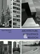 Cover of: Architecture, Aesth/Ethics, and Religion