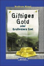 Cover of: Giftiges Gold, oder, Grossvaters Esel
