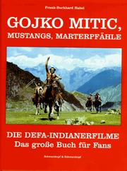 Cover of: Gojko Mitic, Mustangs, Marterpfähle