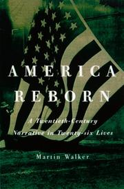 Cover of: America Reborn: a twentieth-century narrative in twenty-six lives