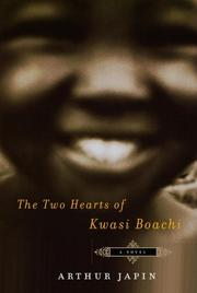 Cover of: The two hearts of Kwasi Boachi: A Novel
