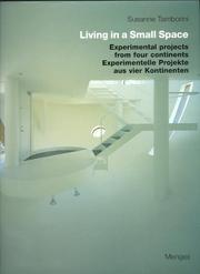 Cover of: Living in a small space : experimental projects from four continents = Experimentelle Projekte aus vier Kontinenten / Susanne Tamborini ; [translation into English