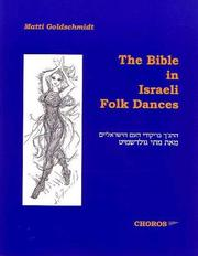 Cover of: The bible in Israeli folk dances = | Matti Goldschmidt
