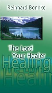 Cover of: The Lord Your Healer