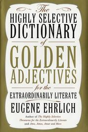 Cover of: The highly selective dictionary of golden adjectives for the extraordinarily literate