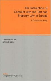 Cover of: The interaction of contract law and tort and property law in Europe