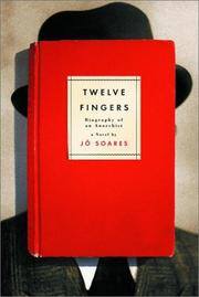 Cover of: Twelve Fingers: Biography of an Anarchist