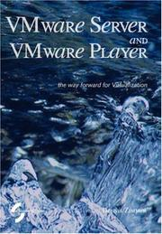 Cover of: VMware Server and VMware Player. The way forward for Virtualization | Dennis, Zimmer