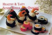 Cover of: Healthy & Tasty Sushi Rolls and Onigiri