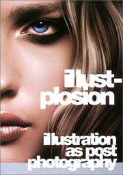 Cover of: Illust-Plosion - Illustration as Post Photography