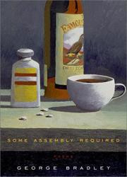 Cover of: Some assembly required | George Bradley