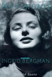 Cover of: Notorious: the life of Ingrid Bergman
