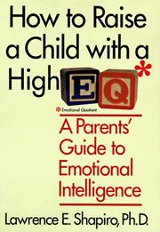 How to Raise a Child with a High EQ by Lawrence E. Shapiro
