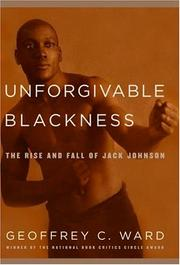 Cover of: Unforgivable Blackness: The Rise and Fall of Jack Johnson