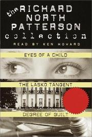 Cover of: Richard North Patterson Value Collection: Eyes of a Child, The Lasko Tangent, Degree of Guilt