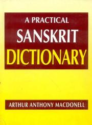 Cover of: A practical Sanskrit dictionary with transliteration, accentuation, and etymological analysis throughout