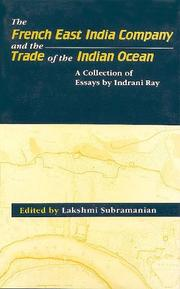 Cover of: The French East India Company and the trade of the Indian Ocean