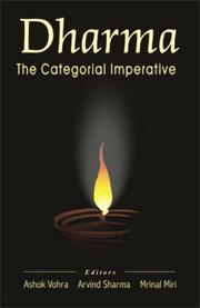 Cover of: Dharma, the categorial imperative by edited by Ashok Vohra, Arvind Sharma, Mrinal Miri.