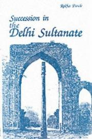 Cover of: Succession in the Delhi Sultanate | Rekha Pande