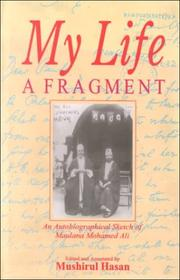 Cover of: My life, a fragment: an autobiographical sketch of Maulana Mohamed Ali