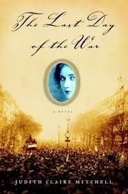 Cover of: The last day of the war | Judith Claire Mitchell