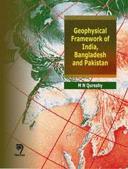 Geophysical framework of India, Bangladesh and Pakistan by M. N. Qureshy