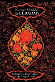 Cover of: Gulbadan: Portrait of a Rose Princess at the Mughal Court