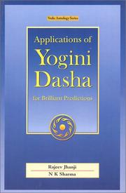Cover of: Applications of yogini dasha for brilliant predictions by Rajeev Jhanji