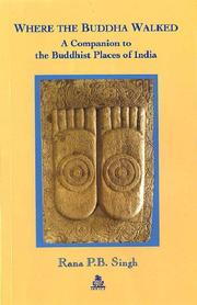 Cover of: Where the Buddha walked | Rana P. B. Singh
