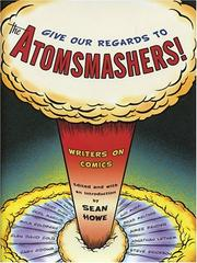 Cover of: Give Our Regards to the Atomsmashers!