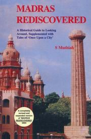 Cover of: Madras Rediscovered ; A Historical Guide to Looking Around, Supplement with Tales of 'Once Upon a City' | S. Muthiah