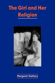 Cover of: The Girl and Her Religion | Slattery, Margaret.