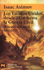 Cover of: Los Estados Unidos desde hasta la Guerra Civil/ Our federal Union, The Union States From 1816 to 1865: Historia Universal Asimov (Humanidades)