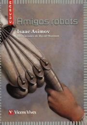 Cover of: Amigos Robots / Robot Friends (Cucana) by Isaac Asimov