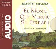 Cover of: El Monje Que Vendio Su Ferrari/ the Monk Who Sold His Ferrari: Una Fabula Espiritual (Jorge Lis Coaching)