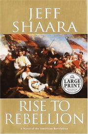 Cover of: Rise to Rebellion: A Novel of the American Revolution