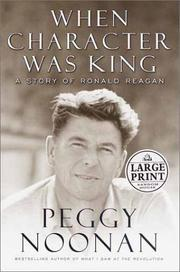 When Character Was King by Peggy Noonan