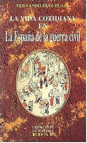 Cover of: La vida cotidiana en la España de la Guerra Civil