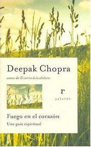 Cover of: Fuego En El Corazon / Fire in the Heart: Una Guia Espiritual / A Spiritual Guide for Teens (Relatos) (Relatos)
