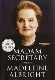 Madam Secretary by Madeleine Korbel Albright